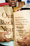 Our Black Year: One Family's Quest To Buy Black In America's Racially Divided Economy:
