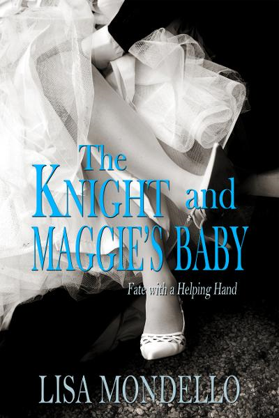 The Knight and Maggie's Baby By: Lisa Mondello
