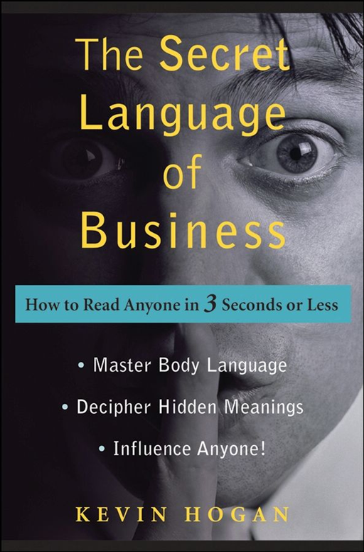 The Secret Language of Business By: Kevin Hogan