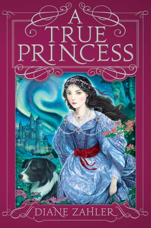 A True Princess By: Diane Zahler