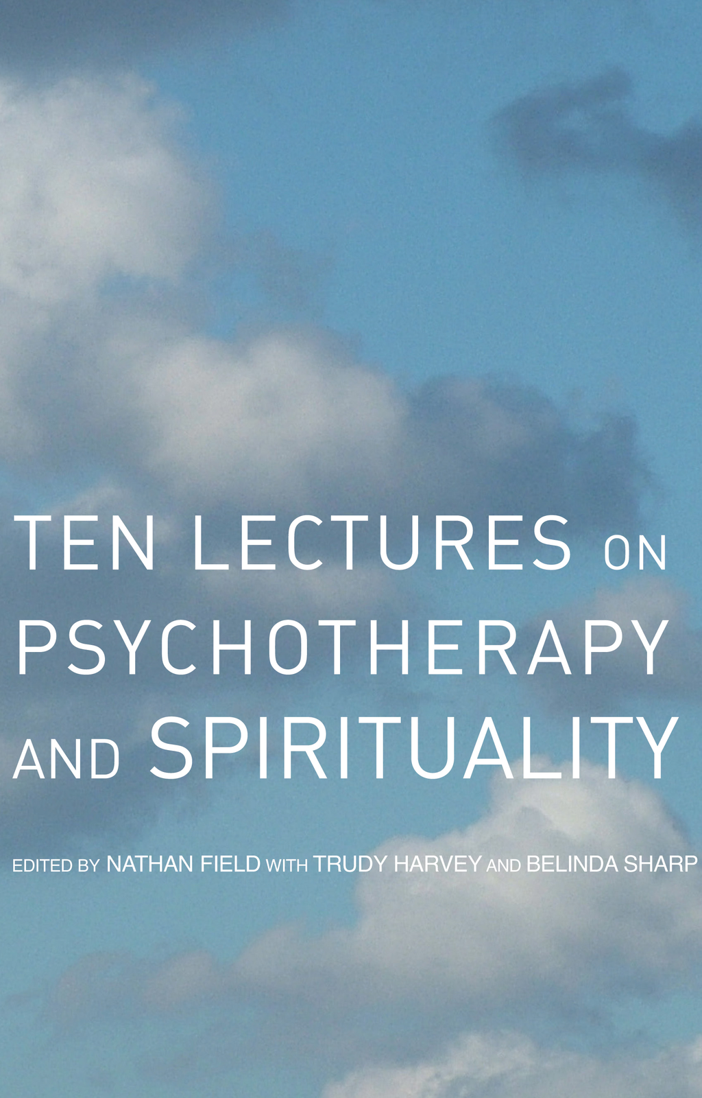 Ten Lectures on Psychotherapy and Spirituality By: