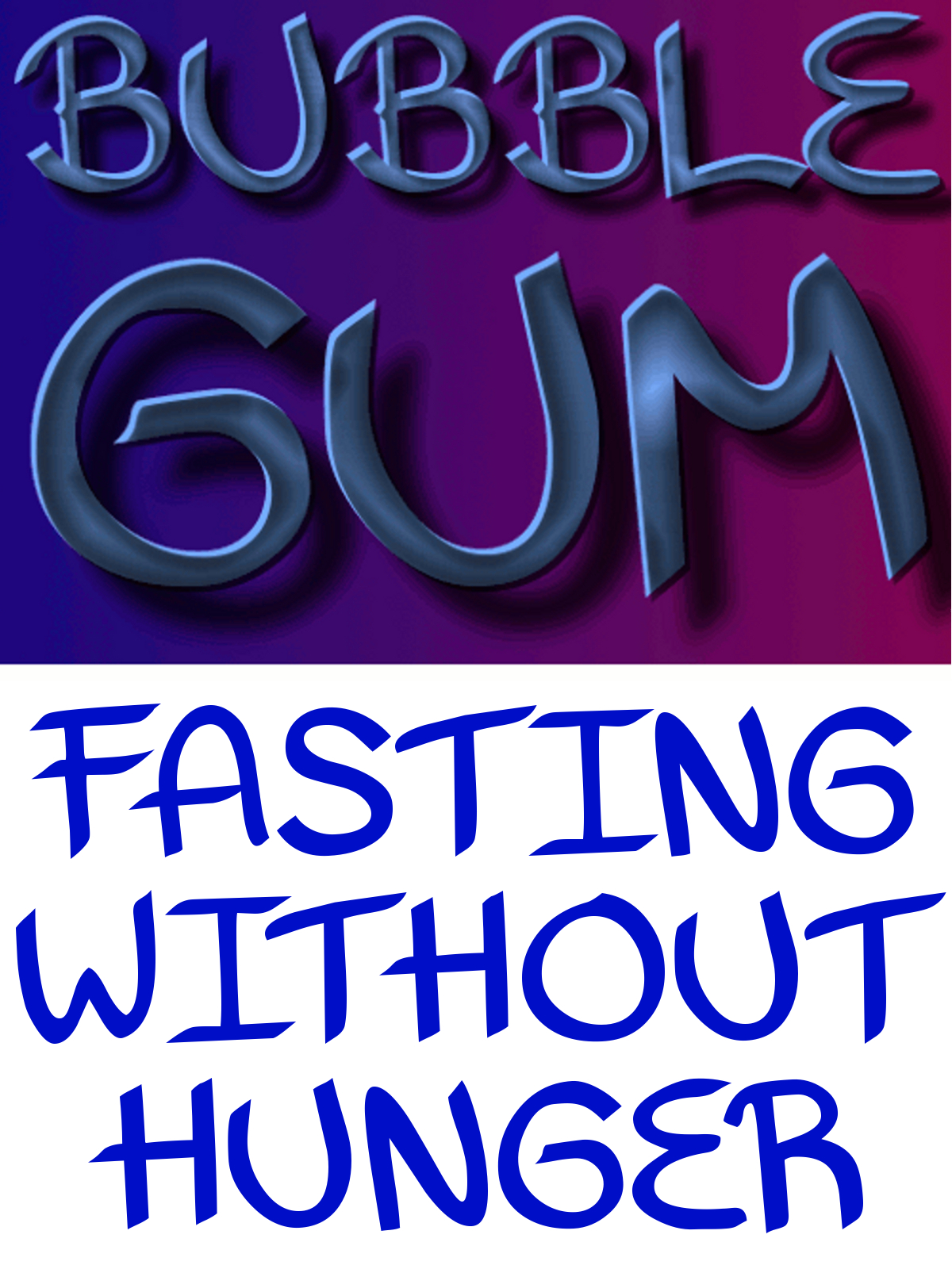 Bubble Gum Fasting Diet