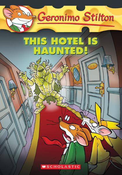 Geronimo Stilton #50: This Hotel Is Haunted! By: Geronimo Stilton