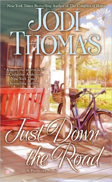 Just Down the Road By: Jodi Thomas