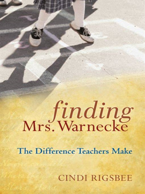 Finding Mrs. Warnecke By: Cindi Rigsbee