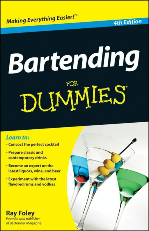 Bartending For Dummies By: Ray Foley