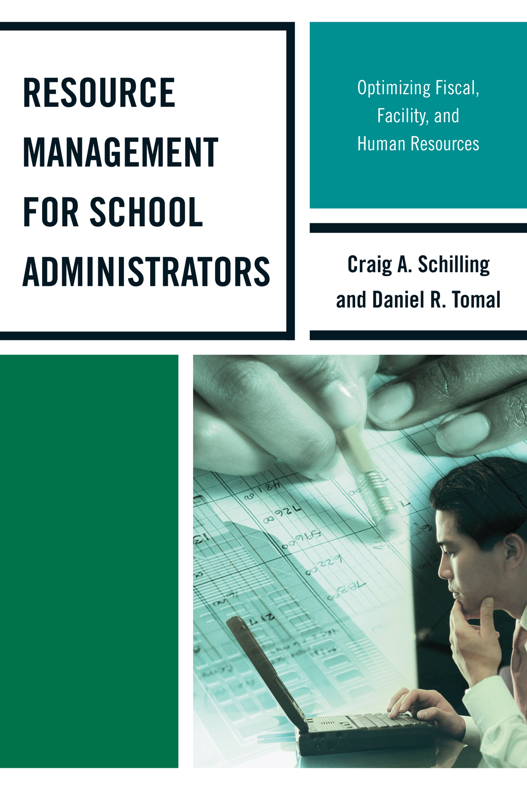 Resource Management for School Administrators By: Craig A. Schilling,Daniel R. Tomal