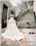 download Wedding Photography Unveiled: Inspiration and Insight from 20 Top Photographers book