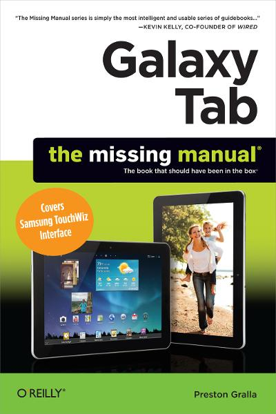 Galaxy Tab: The Missing Manual By: Preston Gralla