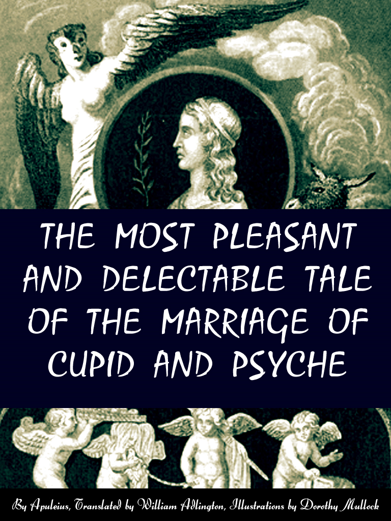 The Most Pleasant And Delectable Tale Of The Marriage Of Cupid And Psyche