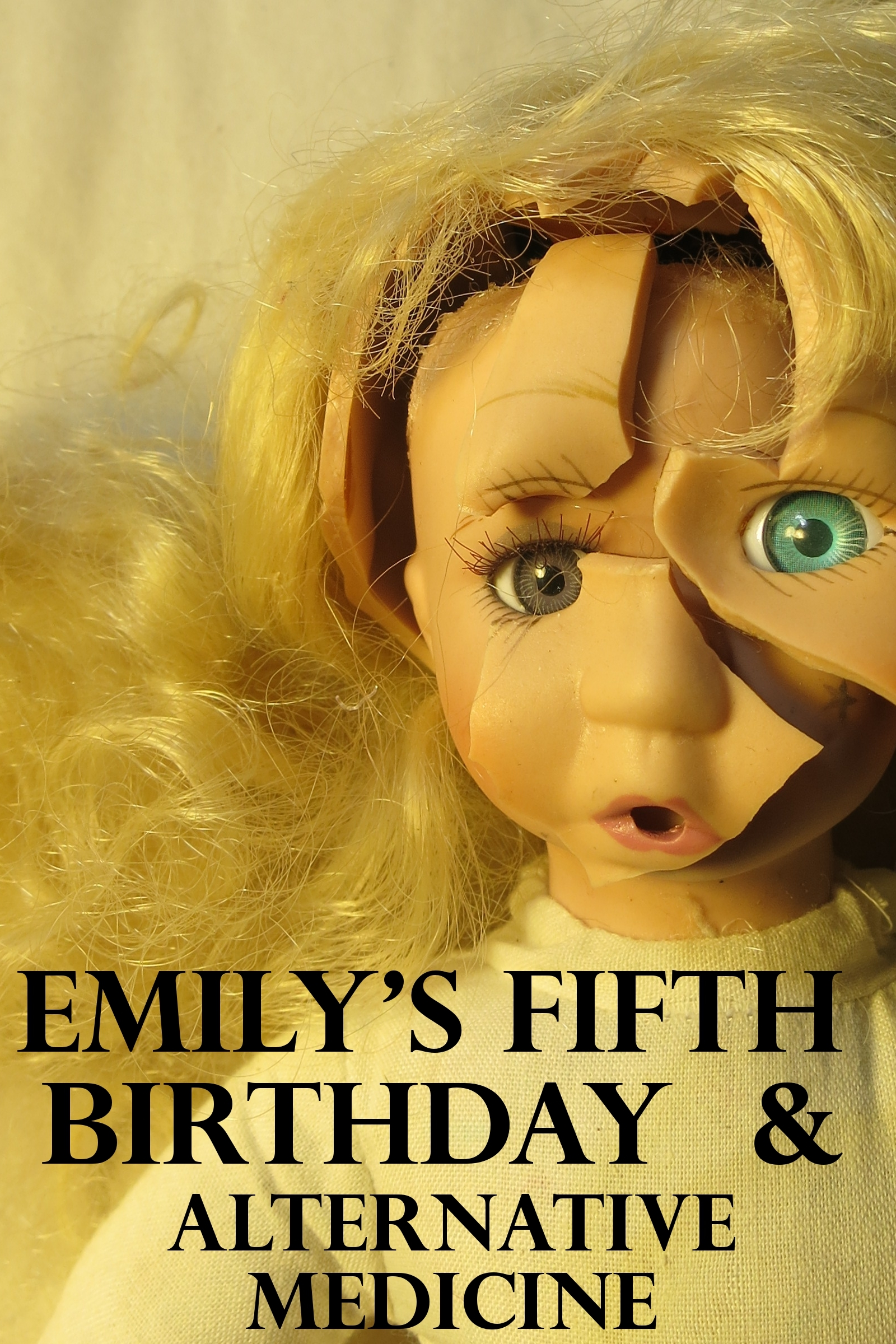 """Emily's Fifth Birthday"" & ""Alternative Medicine"""