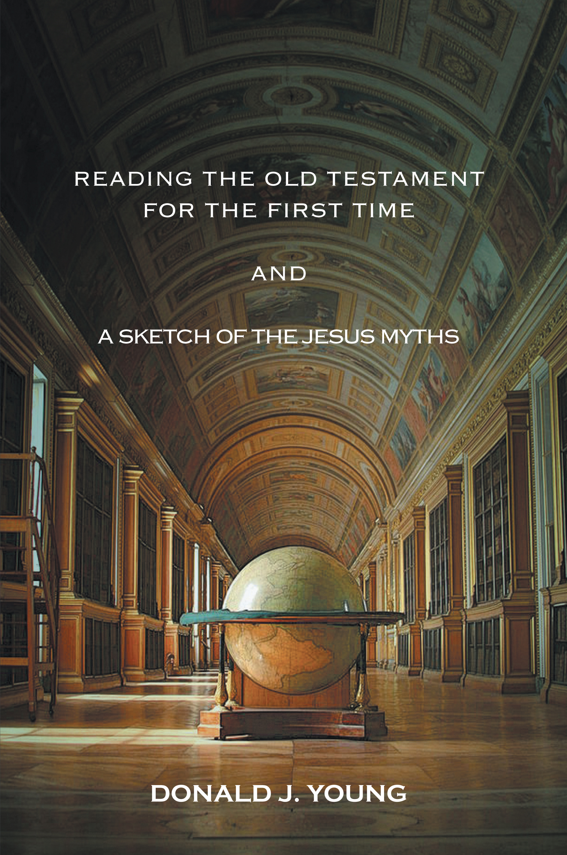 Reading The Old Testament For The First Time And A Sketch Of The Jesus Myths