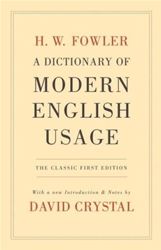 A Dictionary of Modern English Usage:The Classic First Edition