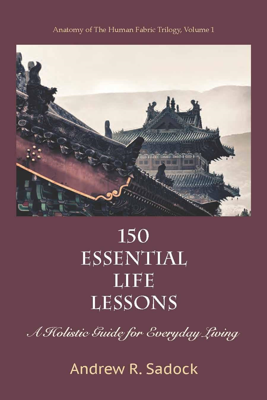 150 Essential Life Lessons: A Holistic Guide for Everyday Living