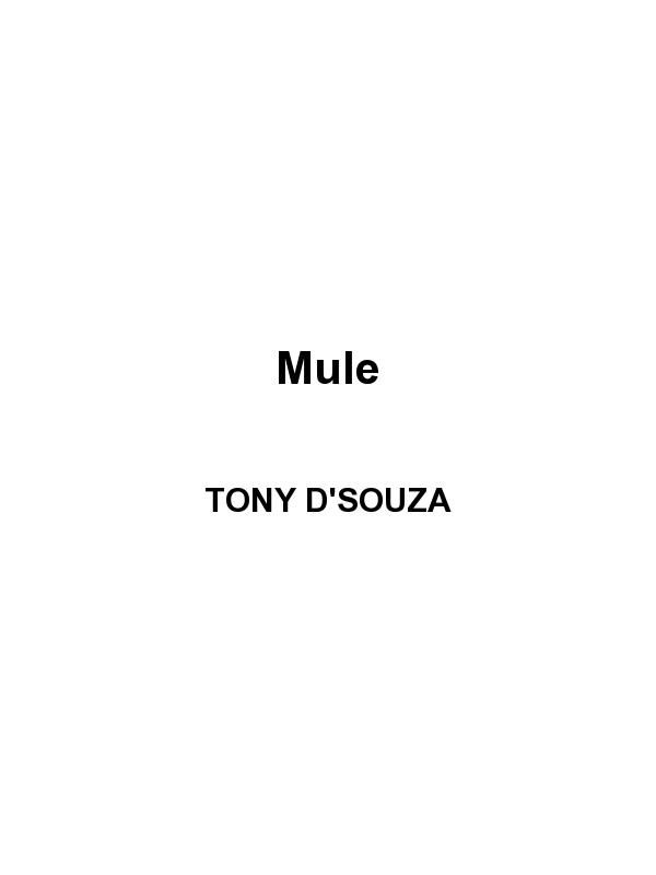 Mule By: Tony D'Souza