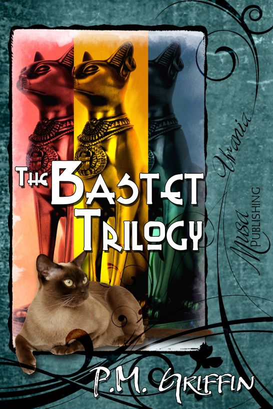 The Bastet Trilogy By: P.M. Griffin