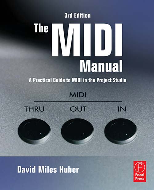 The MIDI Manual By: David Miles Huber