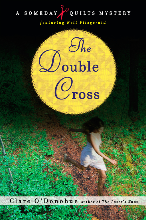 The Double Cross: A Someday Quilts Mystery By: Clare O'Donohue