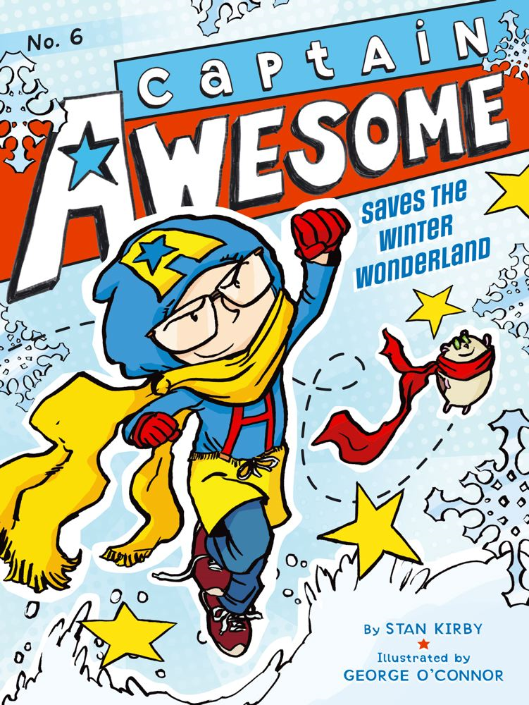 Captain Awesome Saves the Winter Wonderland By: Stan Kirby,George O'Connor
