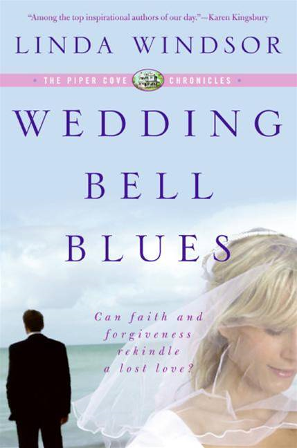 Wedding Bell Blues (The Piper Cove Chronicles) By: Linda Windsor