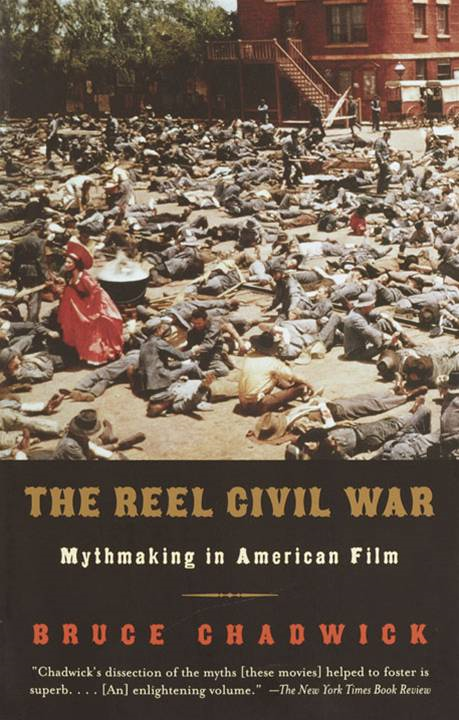 The Reel Civil War By: Bruce Chadwick