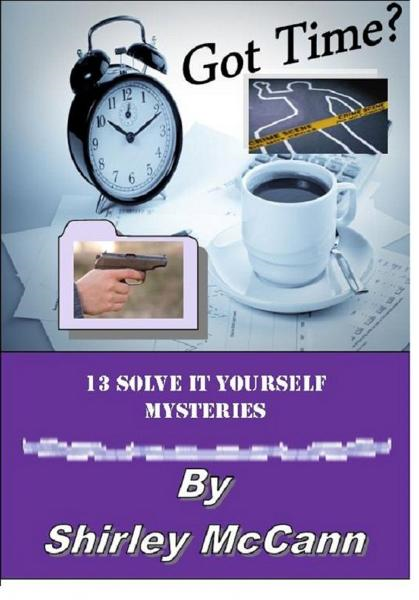 Got Time? 13 Solve It Yourself Mysteries