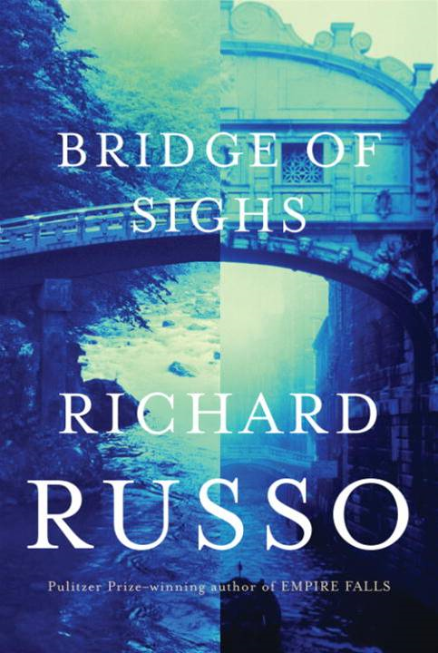 Bridge of Sighs By: Richard Russo