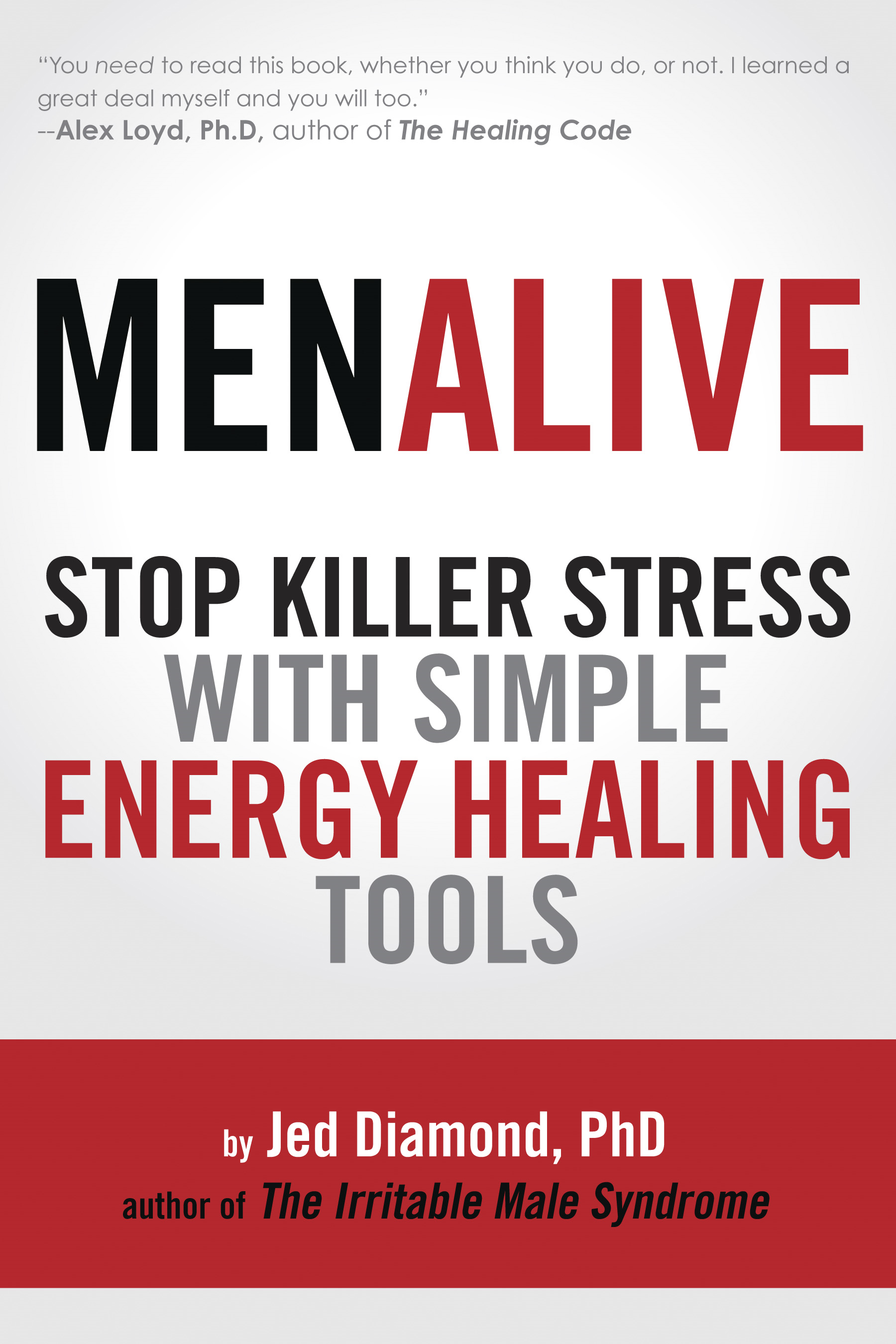 Men Alive: Stop Killer Stress with Simple Energy Healing Tools