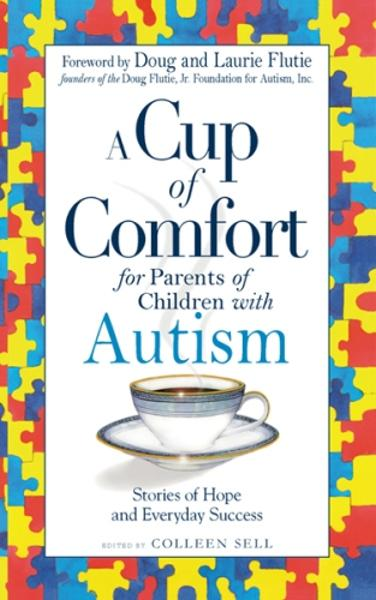 Cup of Comfort for Parents of Children with Autism: Stories of Hope and Everyday Success