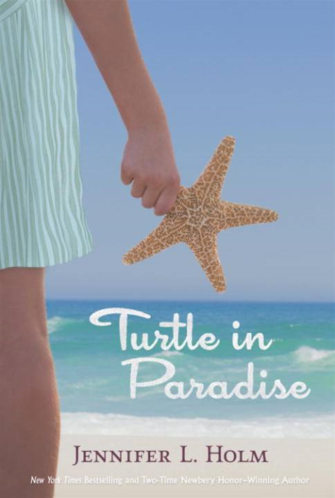 Turtle in Paradise By: Jennifer L. Holm
