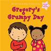 Gregory's Grumpy Day: Dealing With Feelings: