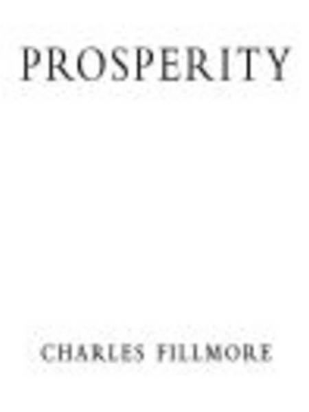 Prosperity By: Charles Fillmore