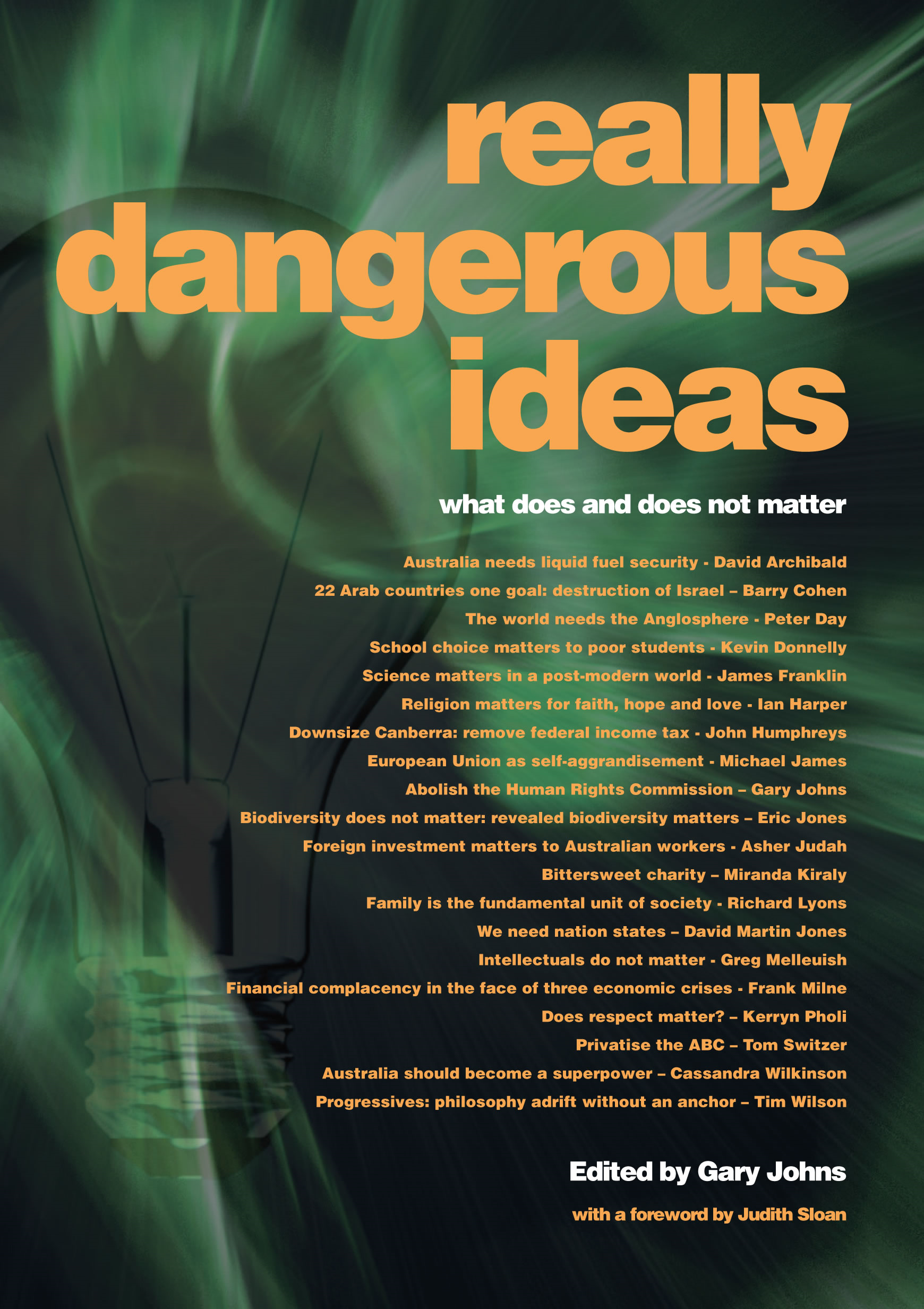 Really dangerous ideas: what does and does not matter By: Gary Johns