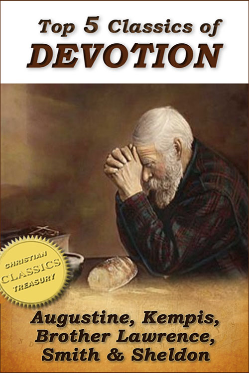 Top 5 Classics of DEVOTION: Confessions of St. Augustine, Imitation of Christ, Practice of the Presence of God, Christian's Secret to a Happy Life, In His Steps