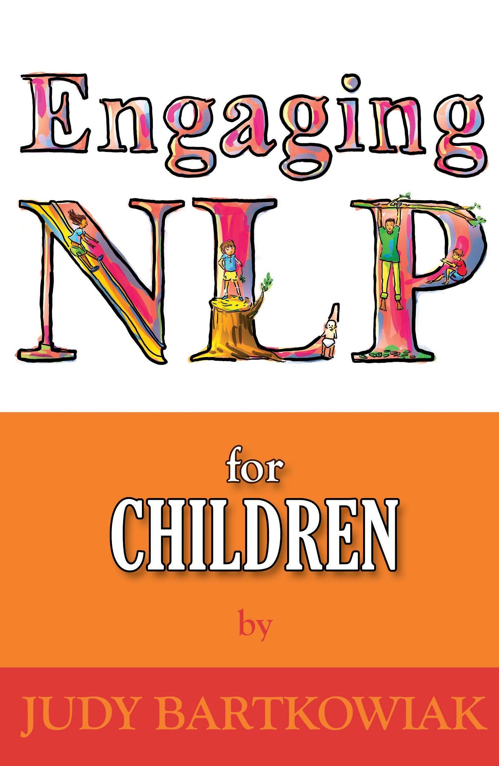 Nlp For Children By: Judy Bartkowiak