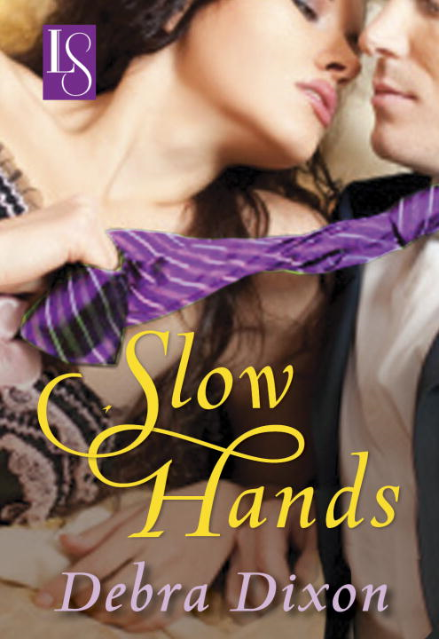 Slow Hands By: Debra Dixon