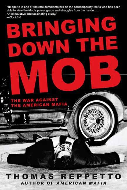 Bringing Down the Mob By: Thomas Reppetto