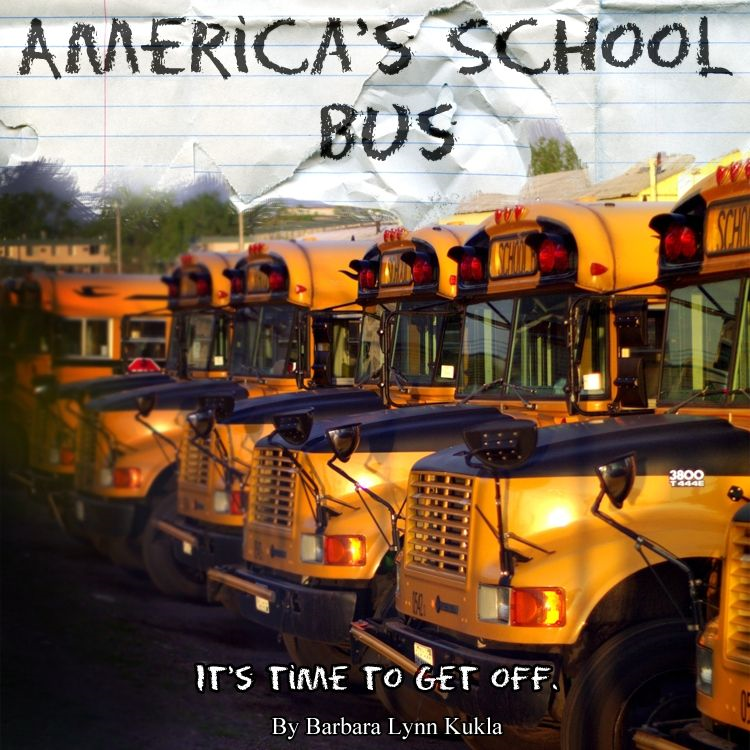 America's School Bus (It's Time to get off!)