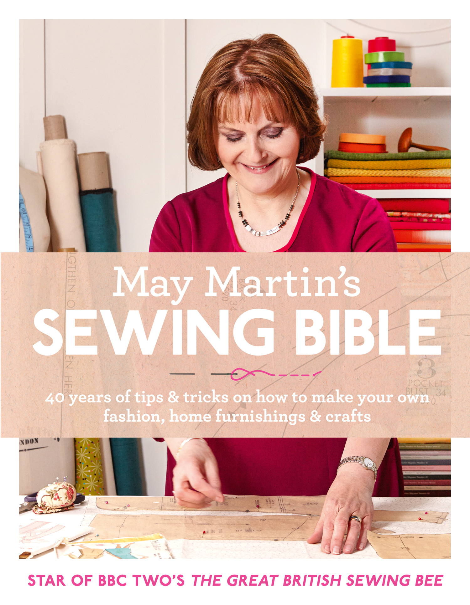 May Martin?s Sewing Bible: 40 years of tips and tricks
