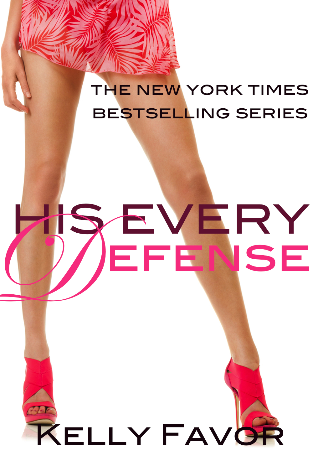 His Every Defense (For His Pleasure, Book 10) By: Kelly Favor