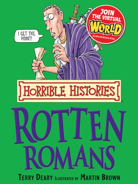 Horrible Histories: Rotten Romans By: Terry Deary