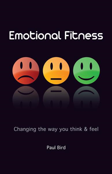 Emotional Fitness By: Paul Bird