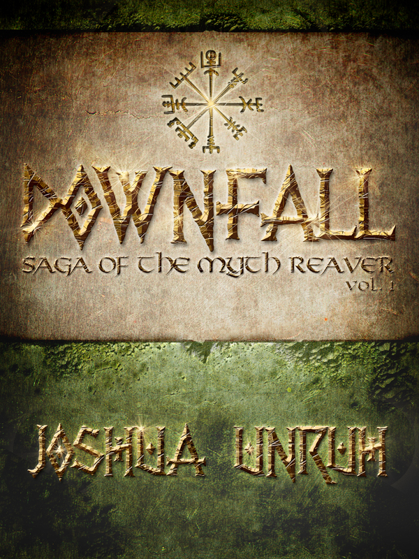 Downfall (Saga of the Myth Reaver, #1)