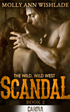 Scandal (the Wild, Wild West - Book 2)