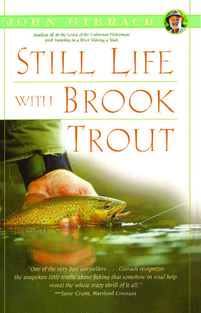 Still Life with Brook Trout By: John Gierach