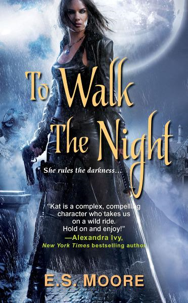 To Walk the Night By: E.S. Moore