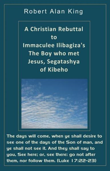 A Christian Rebuttal to Immaculee Ilibagiza's The Boy who met Jesus, Segatashya of Kibeho