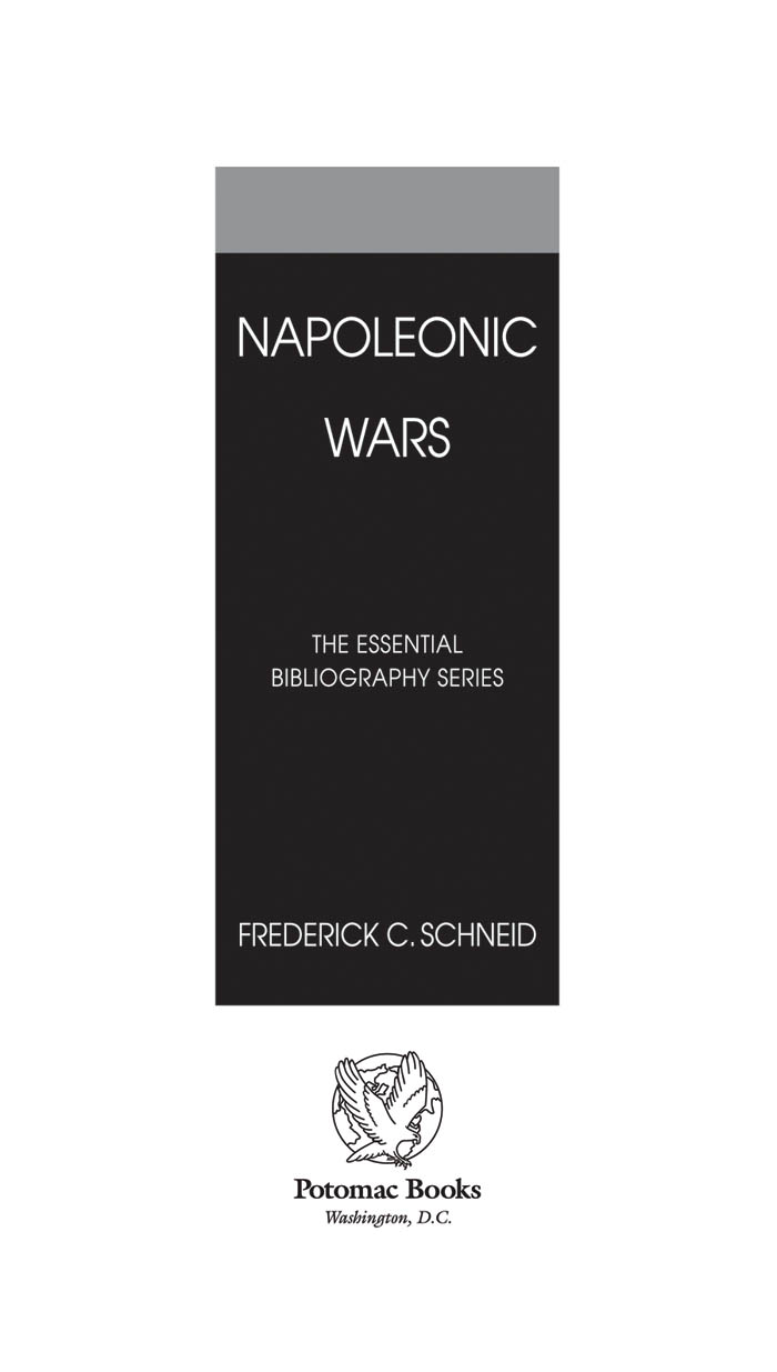 Napoleonic Wars: The Essential Bibliography By: Frederick C. Schneid