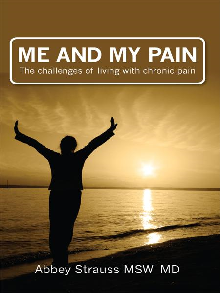 Me and My Pain: The challenges of living with chronic pain By: Abbey Strauss