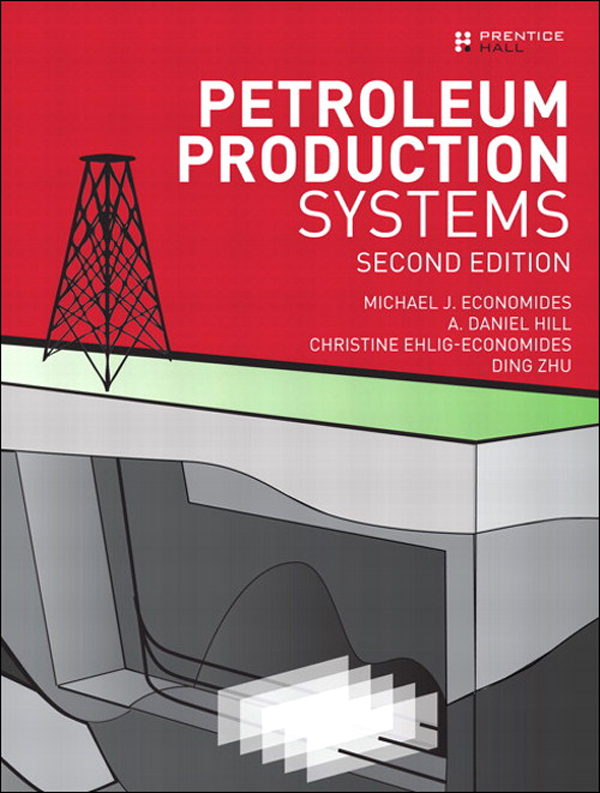 Petroleum Production Systems By: A. Daniel Hill,Christine Ehlig-Economides,Ding Zhu,Michael J. Economides